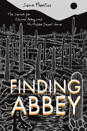 'Finding Abbey- The Search for Edward Abbey and His Hidden Desert Grave'